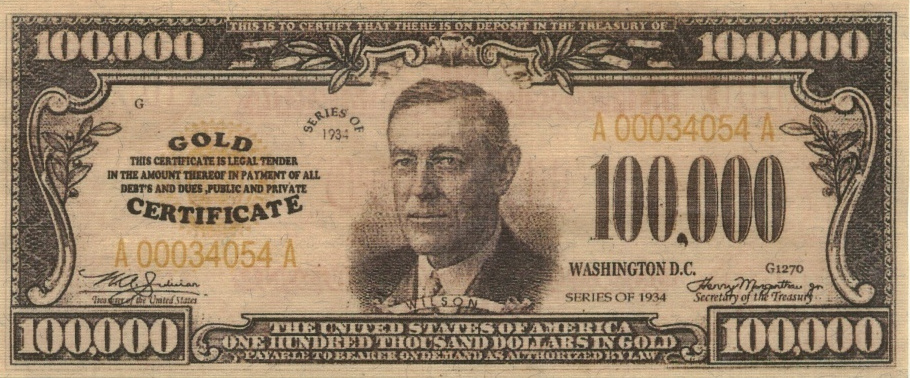 The Woodrow Wilson dollar or the $100,000 dollar bill, considered as the most expensive currency in history.